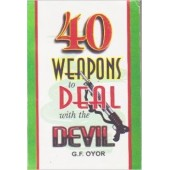40 Weapons to Deal with the Devil