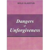 Dangers of Unforgiveness