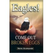 Eagles! Come Out of Broken Eggs