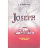 Joseph A Study of Divine Faithfulness