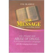 Use, Misuse and Abuse of Drugs with Life Changing Prayers