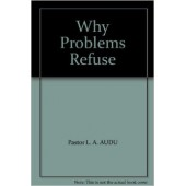 Why Problems Refuse
